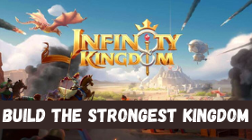 How to Build the Strongest Kingdom in the Infinity Kingdom