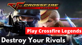 Tips and Tricks to Play Crossfire Legend...